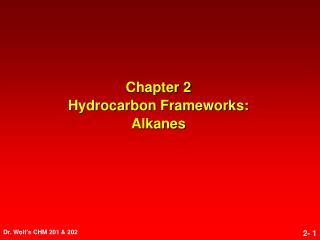 Chapter 2 Hydrocarbon Frameworks: Alkanes