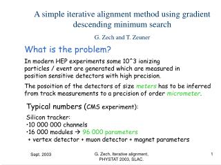 A simple iterative alignment method using gradient descending minimum search G. Zech and T. Zeuner