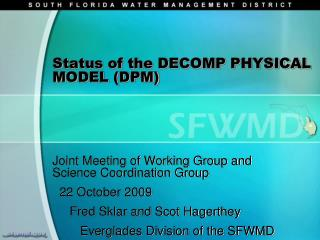 Status of the DECOMP PHYSICAL MODEL (DPM)