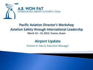 Airport Update Charles H. Ada II, Executive Manager