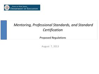Mentoring, Professional Standards, and Standard Certification  Proposed Regulations