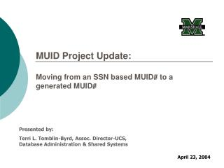MUID Project Update:  Moving from an SSN based MUID# to a generated MUID#
