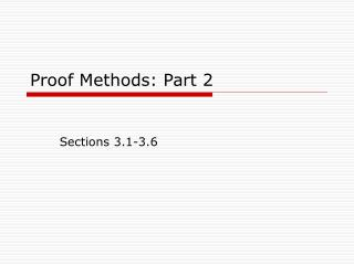 Proof Methods: Part 2