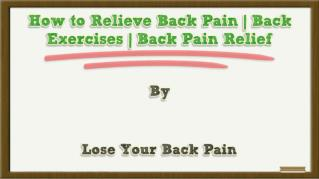 ppt 40670 How to Relieve Back Pain Back Exercises Back Pain Relief