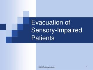 Evacuation of Sensory-Impaired Patients