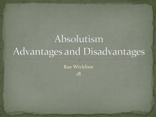 Absolutism  Advantages and Disadvantages