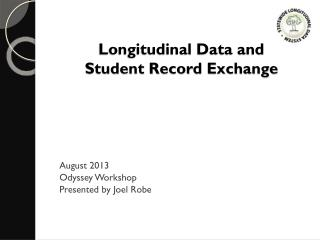 Longitudinal Data and Student Record Exchange