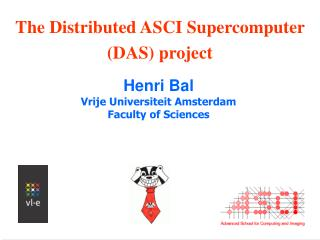 The Distributed ASCI Supercomputer (DAS) project