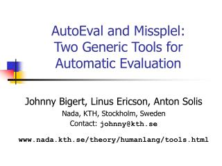 AutoEval and Missplel: Two Generic Tools for Automatic Evaluation