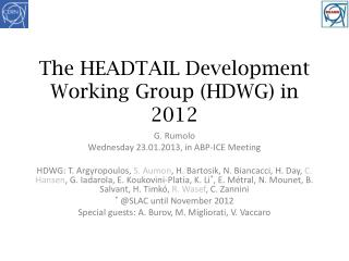 The HEADTAIL Development Working Group (HDWG) in 2012