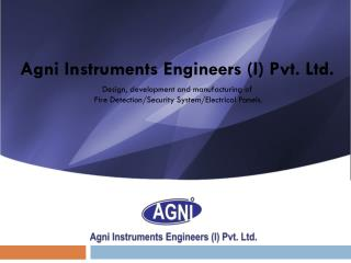 Agni Instruments Engineers (I) Pvt. Ltd. Design, development and manufacturing of