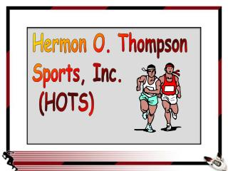 Hermon O. Thompson  Sports, Inc.  (HOTS)