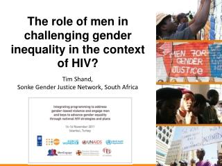The role of men in challenging gender inequality in the context  of HIV?