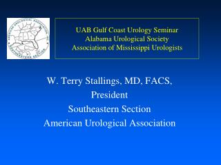 UAB Gulf Coast Urology Seminar Alabama Urological Society Association of Mississippi Urologists