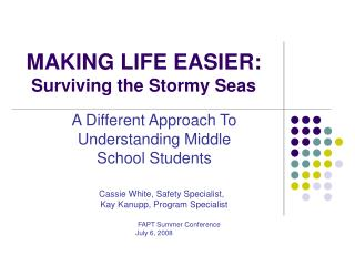 MAKING LIFE EASIER:  Surviving the Stormy Seas