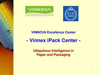 VINNOVA Excellence Center - Vinnex iPack Center - Ubiquitous Intelligence in  Paper and Packaging