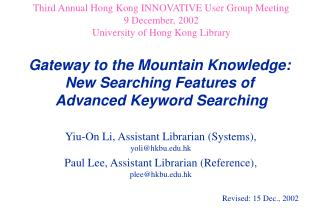 Gateway to the Mountain Knowledge: New Searching Features of  Advanced Keyword Searching