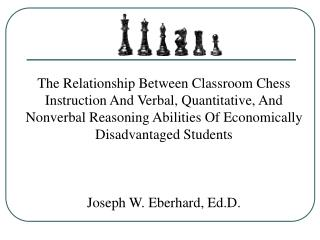 The Relationship Between Classroom Chess Instruction And Verbal, Quantitative, And Nonverbal Reasoning Abilities Of Econ