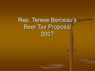 Rep. Terese Berceau's  Beer Tax Proposal 2007