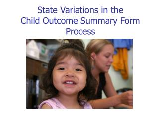 State Variations in the  Child Outcome Summary Form Process