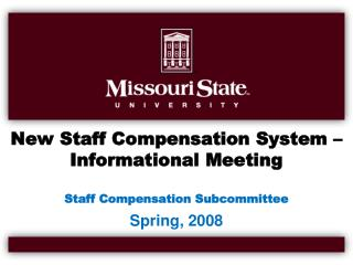 New Staff Compensation System – Informational Meeting Staff Compensation Subcommittee