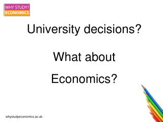 University decisions? What about Economics?