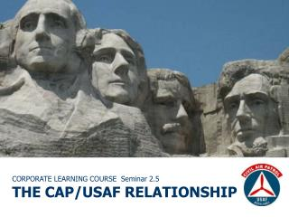 CORPORATE LEARNING COURSE  Seminar 2.5 THE CAP/USAF RELATIONSHIP