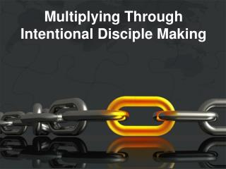 Multiplying Through Intentional Disciple Making