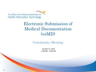 Electronic Submission of Medical Documentation  (esMD)