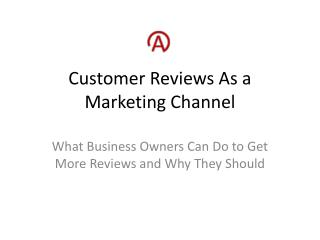 Customer Reviews As a Marketing Channel
