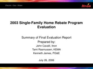 2003 Single-Family Home Rebate Program Evaluation