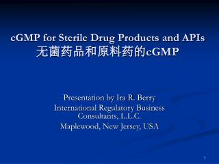 cGMP for Sterile Drug Products and APIs 无菌药品和原料药的 cGMP
