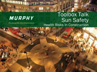 Toolbox Talk Sun Safety Health Risks In Construction