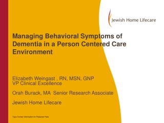Managing Behavioral Symptoms of Dementia in a Person Centered Care Environment