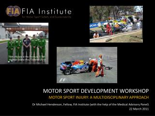 MOTOR SPORT DEVELOPMENT WORKSHOP MOTOR SPORT INJURY: A MULTIDISCIPLINARY APPROACH