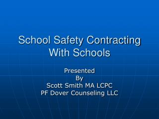 School Safety Contracting With Schools