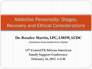Addictive Personality: Stages, Recovery and Ethical Considerations
