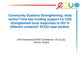 XVIII International AIDS Conference, 18-23 July, Vienna, Austria