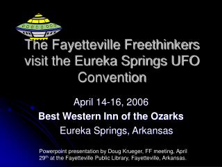 The Fayetteville Freethinkers visit the Eureka Springs UFO Convention