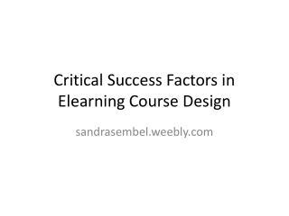 Critical Success Factors in  Elearning  Course Design