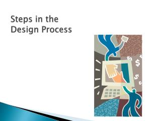 Steps in the Design Process