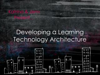 Developing a Learning Technology Architecture