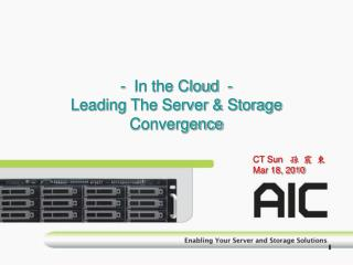 -  In the Cloud  - Leading The Server & Storage Convergence