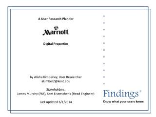 A User Research Plan for Digital Properties by Alisha Kimberley, User Researcher akimber2@kent