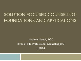 Solution Focused  CounSeling : Foundations  and applications