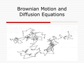 Brownian Motion and Diffusion Equations