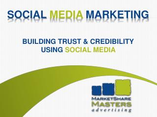 Social  Media  marketing building trust & credibility using  social media