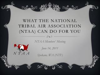What the  National Tribal Air Association (NTAA) Can do fo r you