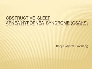 Obstructive  Sleep  Apnea- Hypopnea   Syndrome (OSAHS)