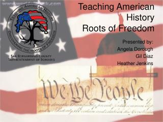 Teaching American History Roots of Freedom